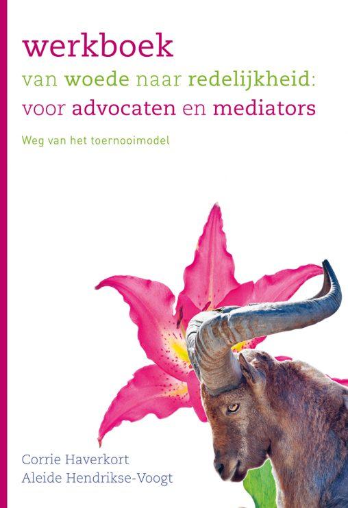 Werkboek avocaten mediators Van woede naar redelijkheid